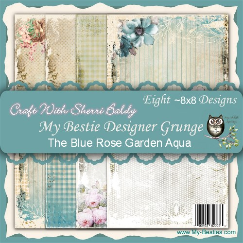 "Create With Sherri Baldy Designer Papers this is an 8 Pack ""Designer Grunge The Blue Rose Garden Aqua"" 8 x8-"