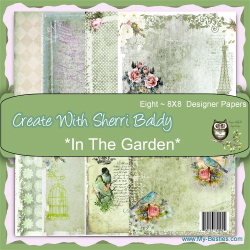 "Create With Sherri Baldy Designer Papers this is an 8 Pack ""In The Garden"" 8 x8-"