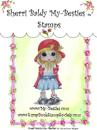 Clear Rubber Stamp Downtown Abigal My-Bestie-Sherri Baldy, my besties, digi stamps, rubber stamps, big eyed, dolls, Messy Bessy,