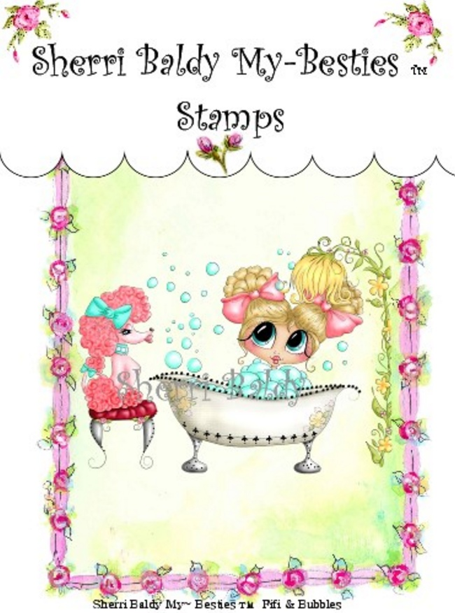 Clear Rubber Stamp Fifi and Bubbles-Sherri Baldy, my besties, digi stamps, rubber stamps, big eyed, dolls, Messy Bessy,